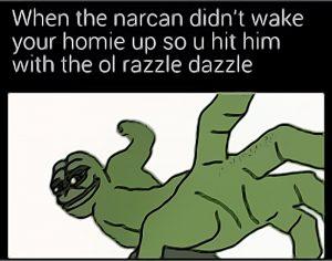 narcan drug meme