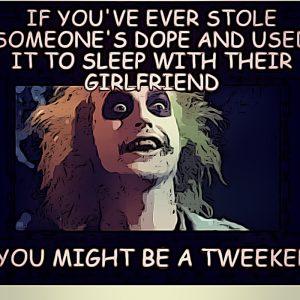 tweaker memes funny
